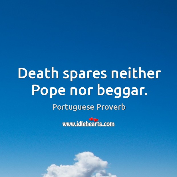 Image, Death spares neither pope nor beggar.