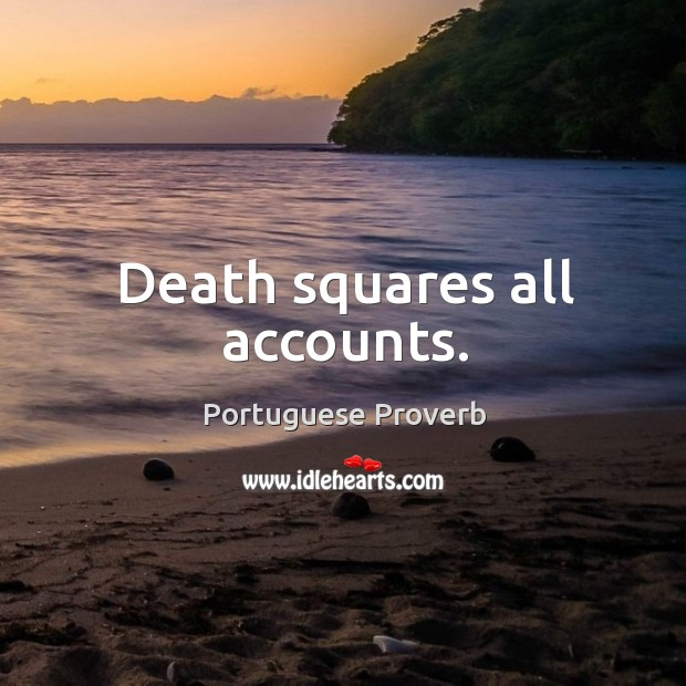 Death squares all accounts. Image