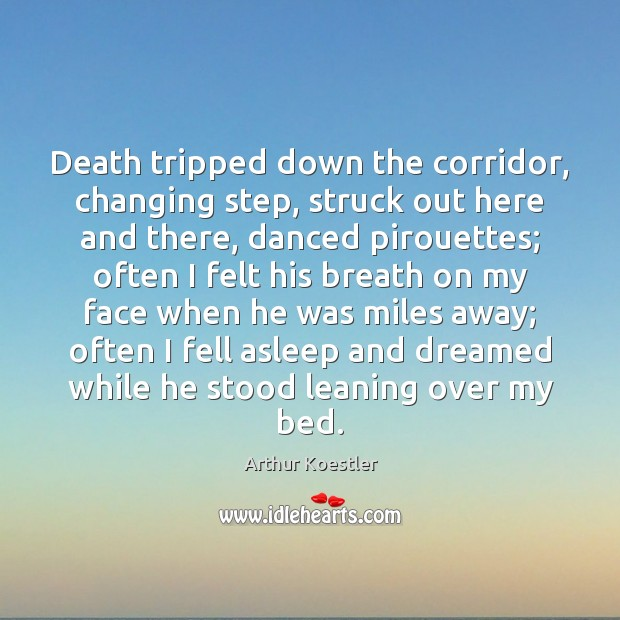 Death tripped down the corridor, changing step, struck out here and there, Image