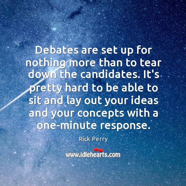 Debates are set up for nothing more than to tear down the Image