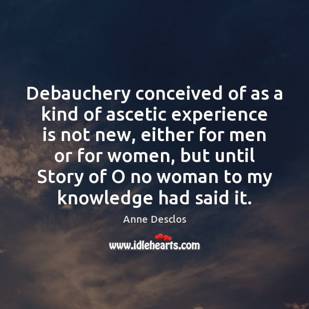 Image, Debauchery conceived of as a kind of ascetic experience is not new,