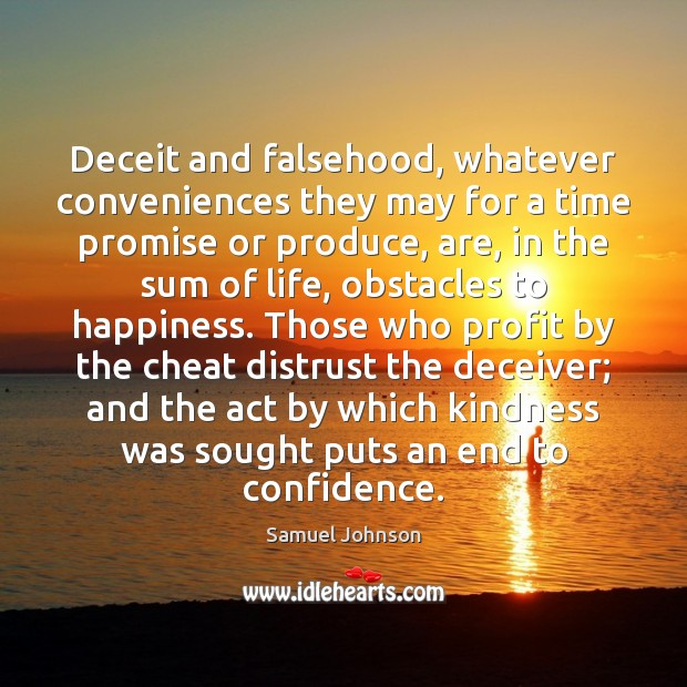 Deceit and falsehood, whatever conveniences they may for a time promise or Image
