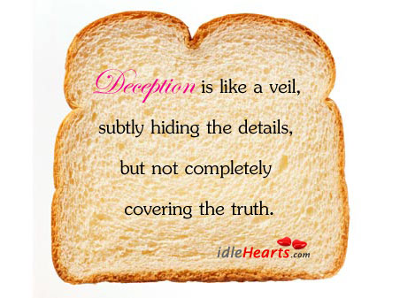 Deception is like a veil, subtly hiding the Image