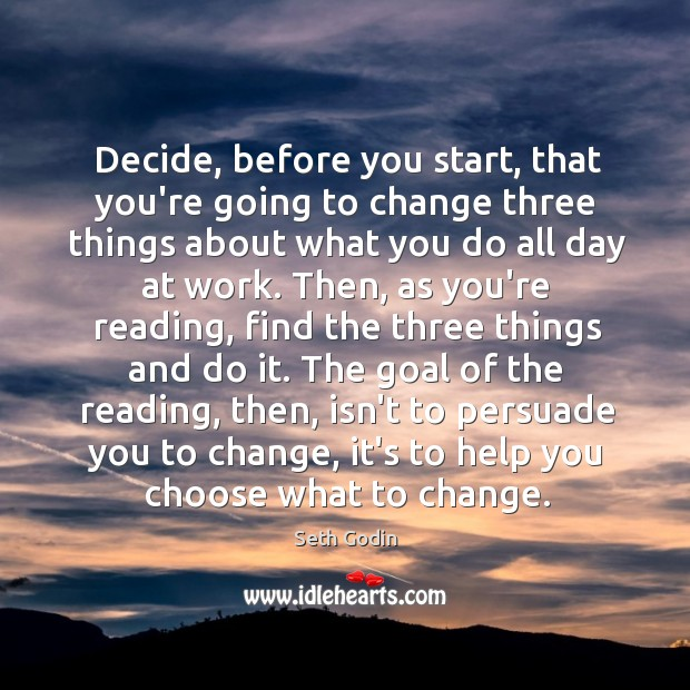 Decide, before you start, that you're going to change three things about Image