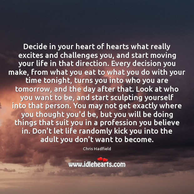 Decide in your heart of hearts what really excites and challenges you, Image