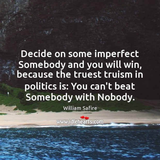 Image, Decide on some imperfect Somebody and you will win, because the truest