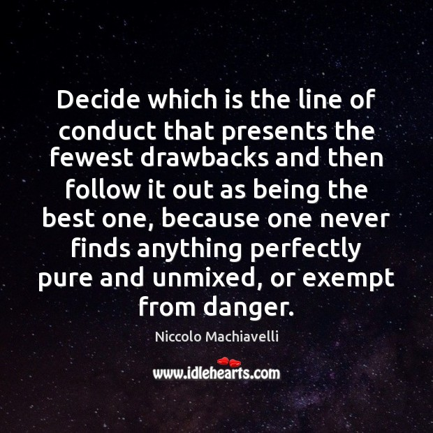 Image, Decide which is the line of conduct that presents the fewest drawbacks