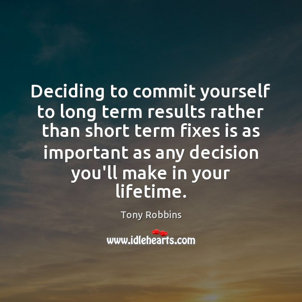 Image, Deciding to commit yourself to long term results rather than short term