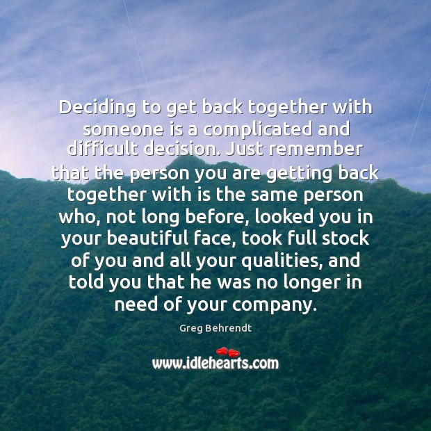 Image, Deciding to get back together with someone is a complicated and difficult