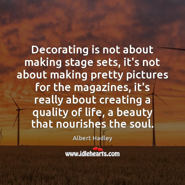 Image, Decorating is not about making stage sets, it's not about making pretty