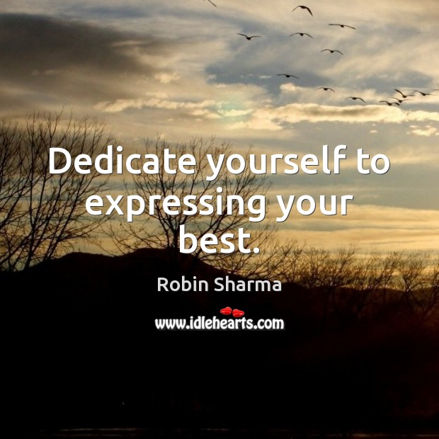 Image, Dedicate yourself to expressing your best.
