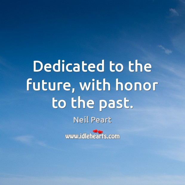 Image, Dedicated to the future, with honor to the past.