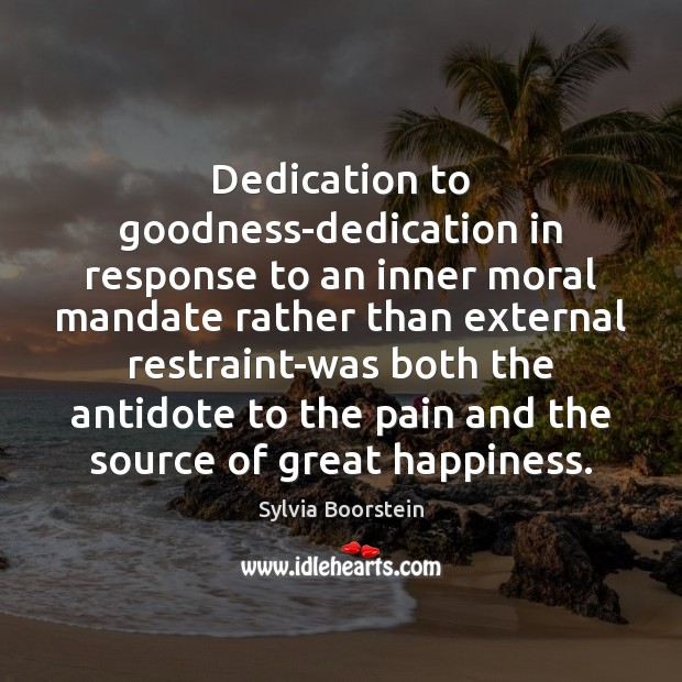 Dedication to goodness-dedication in response to an inner moral mandate rather than Image