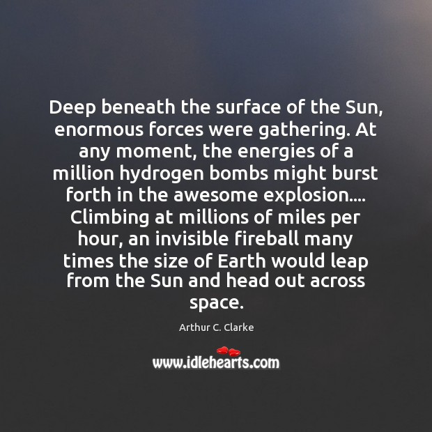 Image, Deep beneath the surface of the Sun, enormous forces were gathering. At