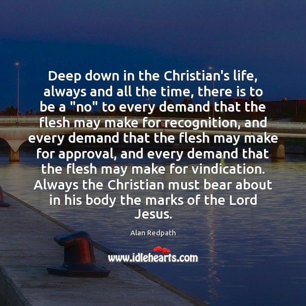 Image, Deep down in the Christian's life, always and all the time, there
