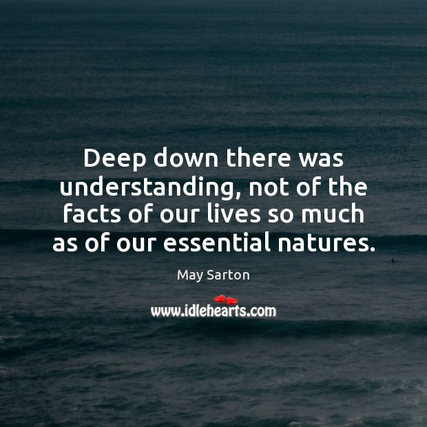Image about Deep down there was understanding, not of the facts of our lives