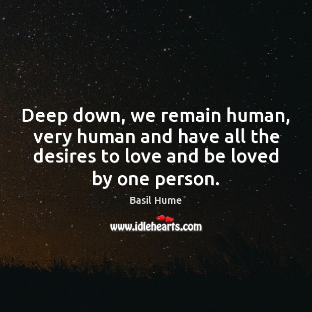 Image, Deep down, we remain human, very human and have all the desires