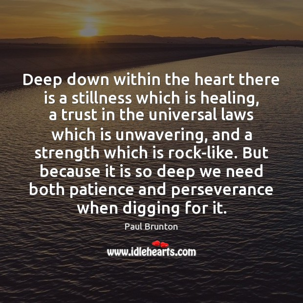 Deep down within the heart there is a stillness which is healing, Image
