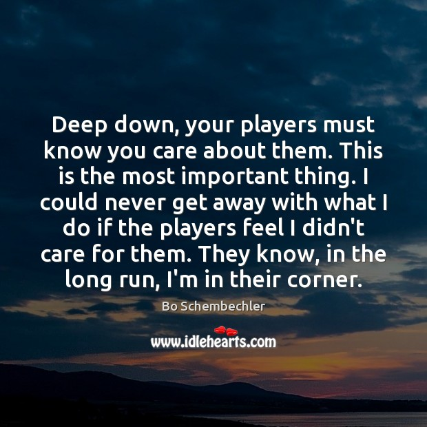 Image, Deep down, your players must know you care about them. This is