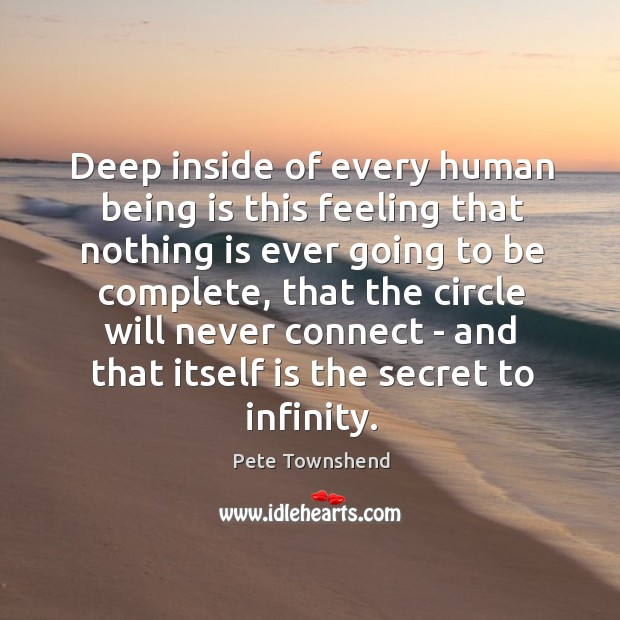 Deep inside of every human being is this feeling that nothing is Image