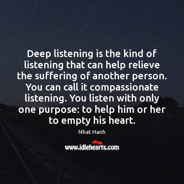 Image, Deep listening is the kind of listening that can help relieve the