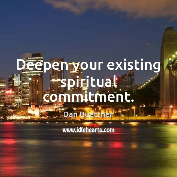 Deepen your existing spiritual commitment. Image
