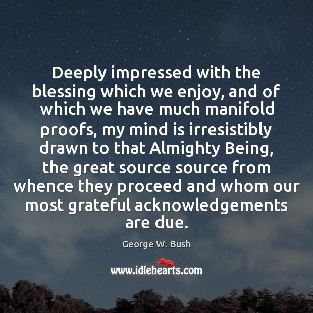 Image, Deeply impressed with the blessing which we enjoy, and of which we