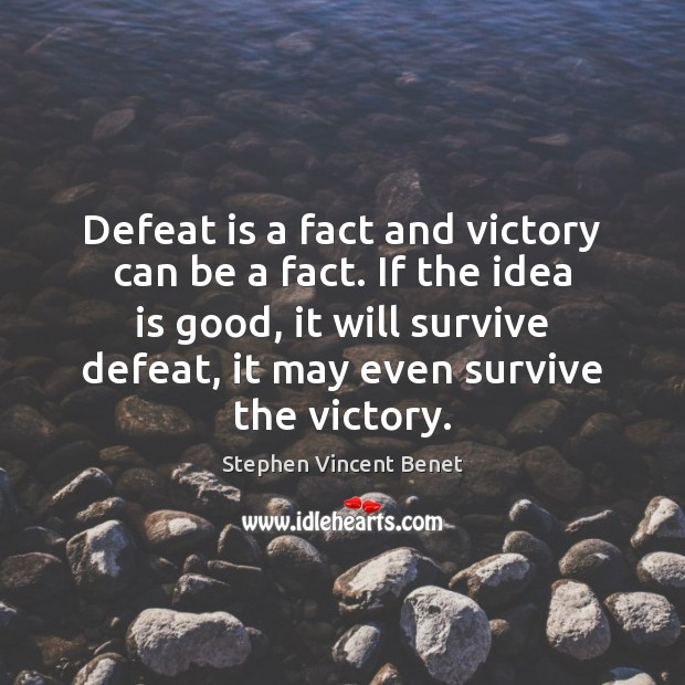 Defeat is a fact and victory can be a fact. If the Defeat Quotes Image