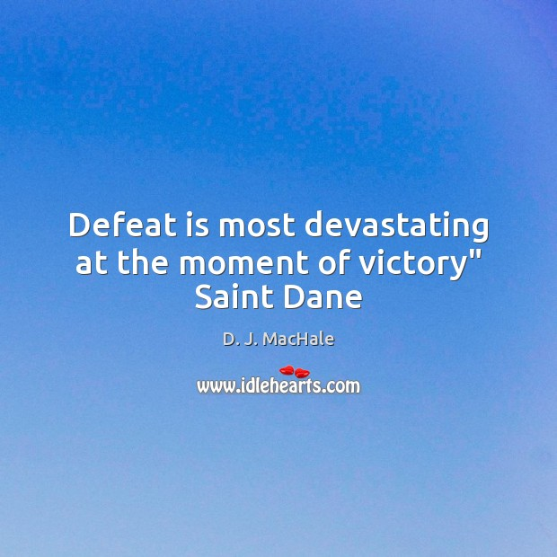 """Defeat is most devastating at the moment of victory"""" Saint Dane Defeat Quotes Image"""