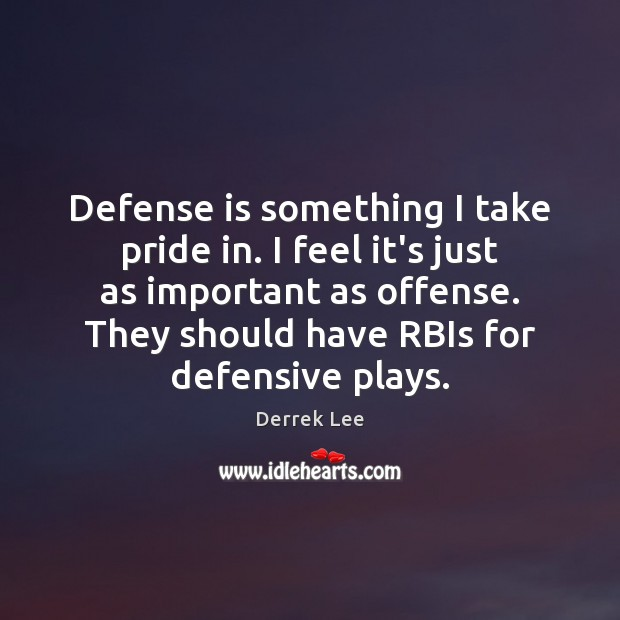 Image, Defense is something I take pride in. I feel it's just as
