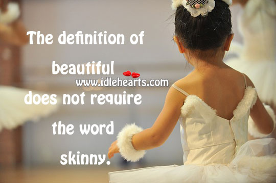 Definition of Beauty Is Not Skinny