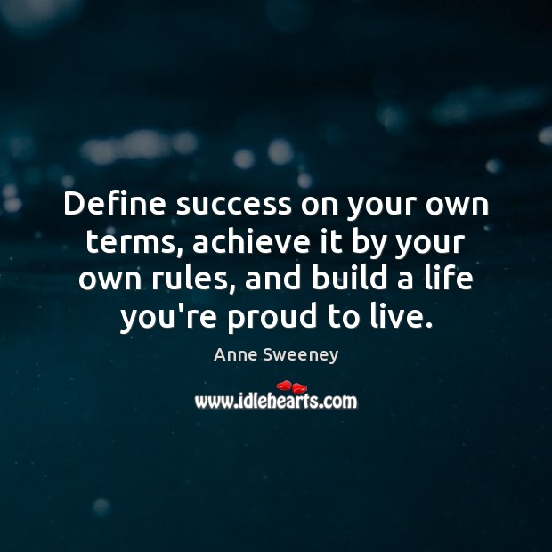 Image, Define success on your own terms, achieve it by your own rules,