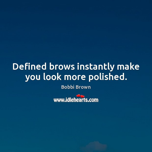 Image, Defined brows instantly make you look more polished.