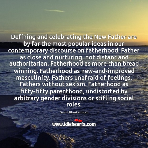 Defining and celebrating the New Father are by far the most popular Image