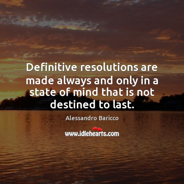Image, Definitive resolutions are made always and only in a state of mind