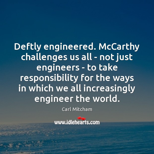 Image, Deftly engineered. McCarthy challenges us all – not just engineers – to
