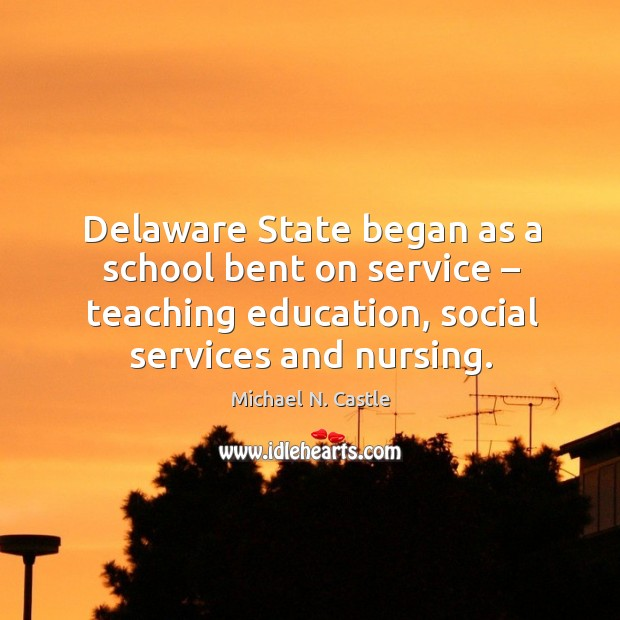 Image, Delaware state began as a school bent on service – teaching education, social services and nursing.