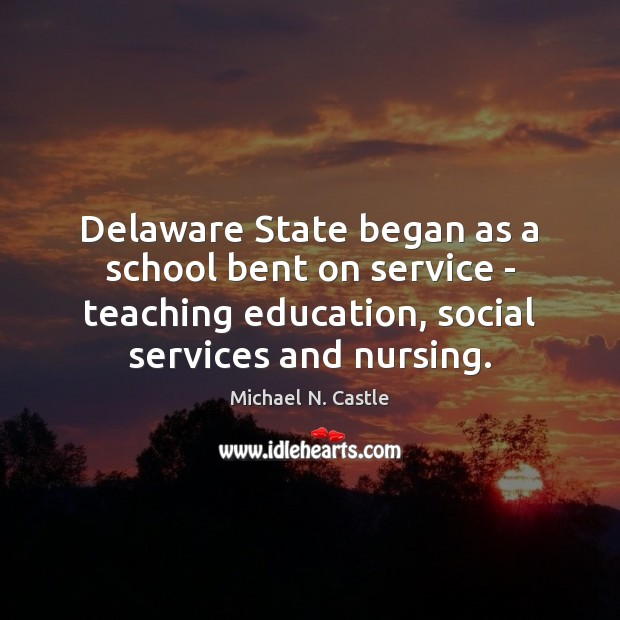 Image, Delaware State began as a school bent on service – teaching education,