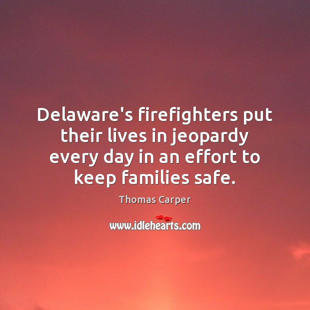 Delaware's firefighters put their lives in jeopardy every day in an effort Image