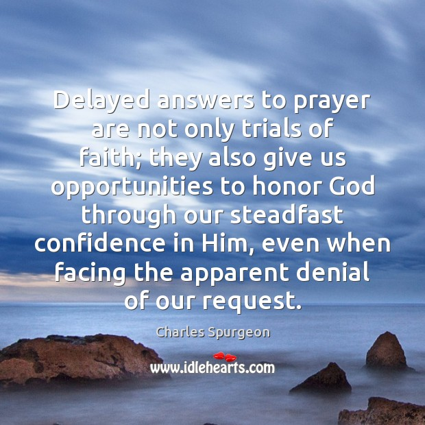 Image, Delayed answers to prayer are not only trials of faith; they also