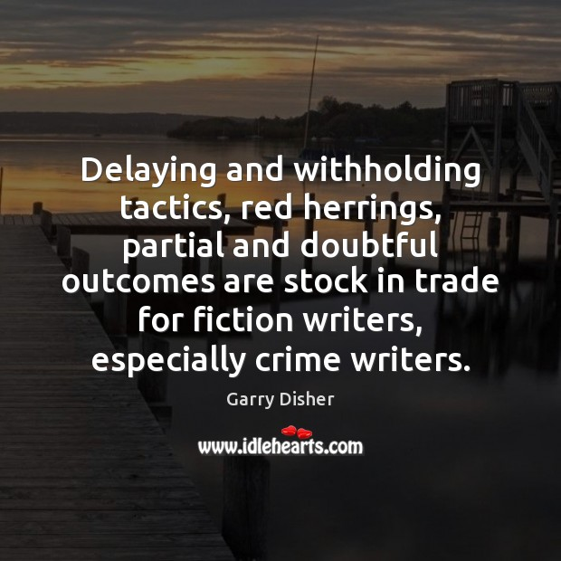 Delaying and withholding tactics, red herrings, partial and doubtful outcomes are stock Image
