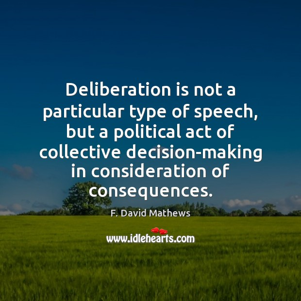 Deliberation is not a particular type of speech, but a political act Image