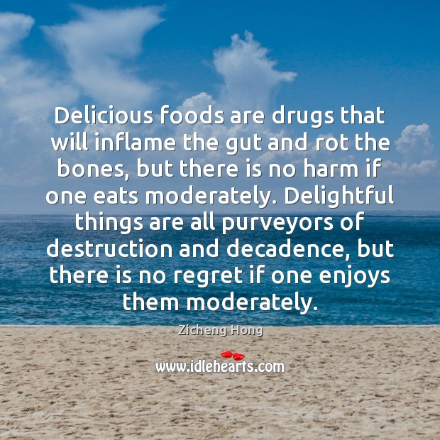 Delicious foods are drugs that will inflame the gut and rot the Zicheng Hong Picture Quote