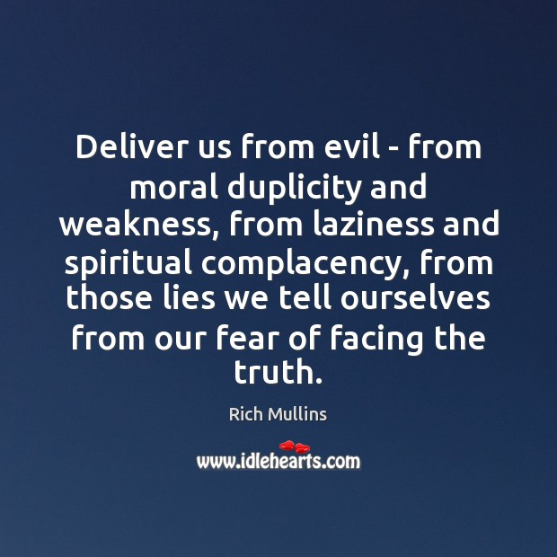 Image, Deliver us from evil – from moral duplicity and weakness, from laziness