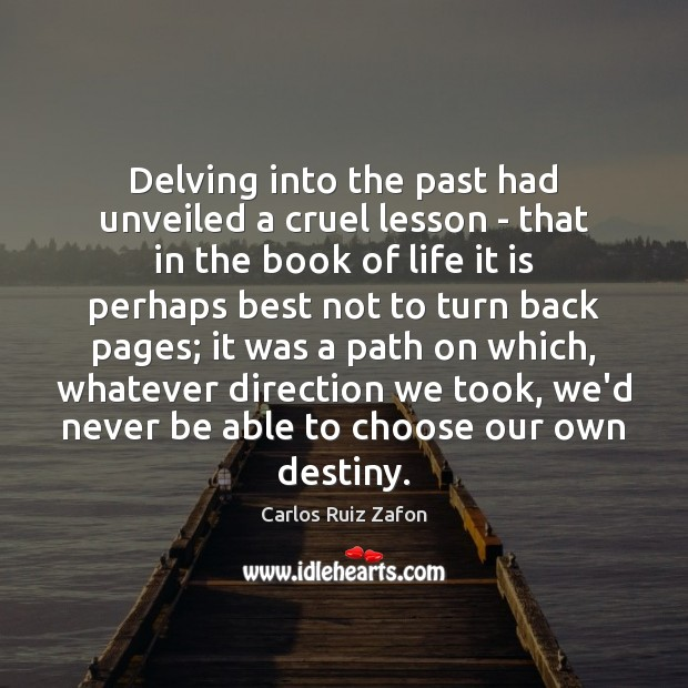 Image, Delving into the past had unveiled a cruel lesson – that in