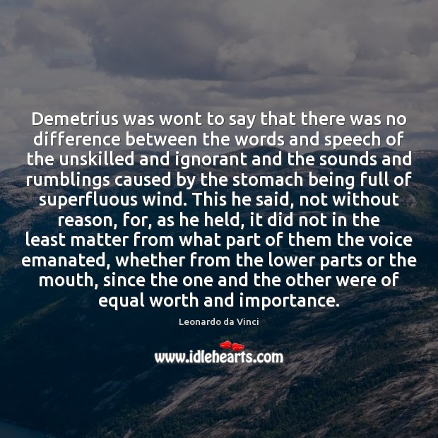 Demetrius was wont to say that there was no difference between the Leonardo da Vinci Picture Quote