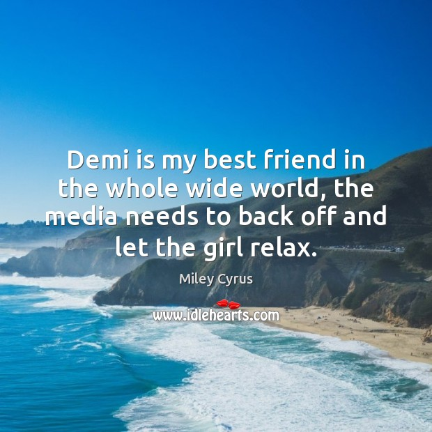 Image, Demi is my best friend in the whole wide world, the media