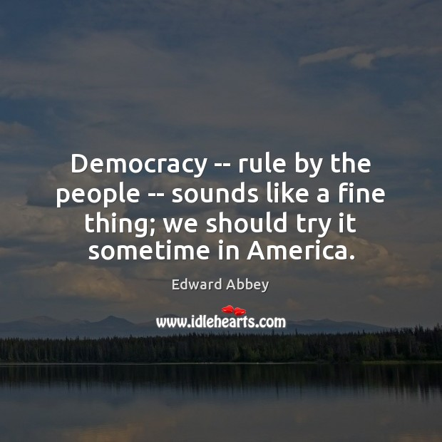 Democracy — rule by the people — sounds like a fine thing; Image