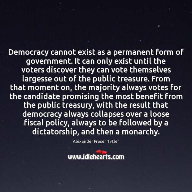 Image, Democracy cannot exist as a permanent form of government. It can only