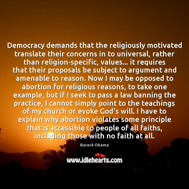 Democracy demands that the religiously motivated translate their concerns in to universal, Image